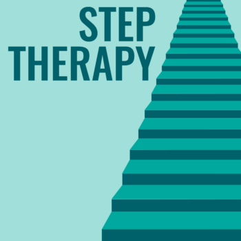 Step Therapy Advocacy