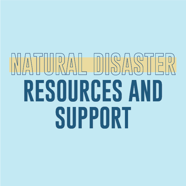 Natural Disaster Resources and Support