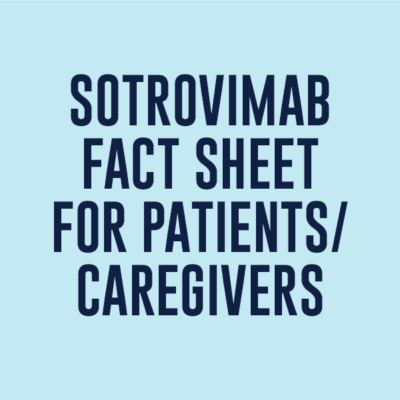 Sotrovimab Fact Sheet for Patients and Caregivers